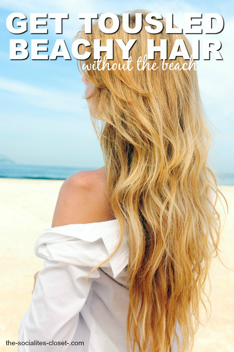 How to Get Tousled Hair or Beachy Hair Waves with No Beach